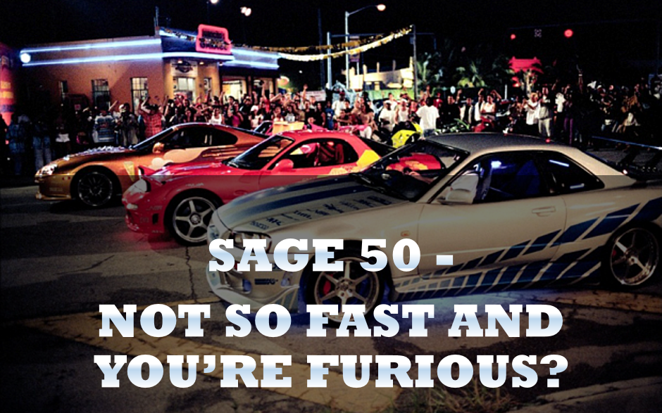 Sage 50 – Not So Fast and You're Furious?